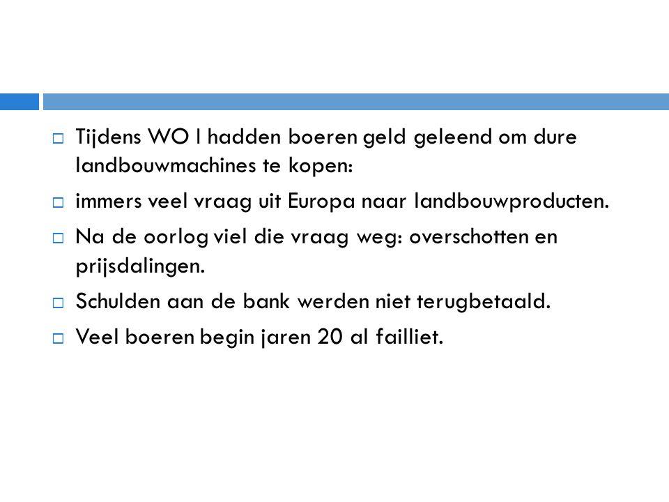 Tijdens WO I hadden boeren geld geleend om dure landbouwmachines te kopen: