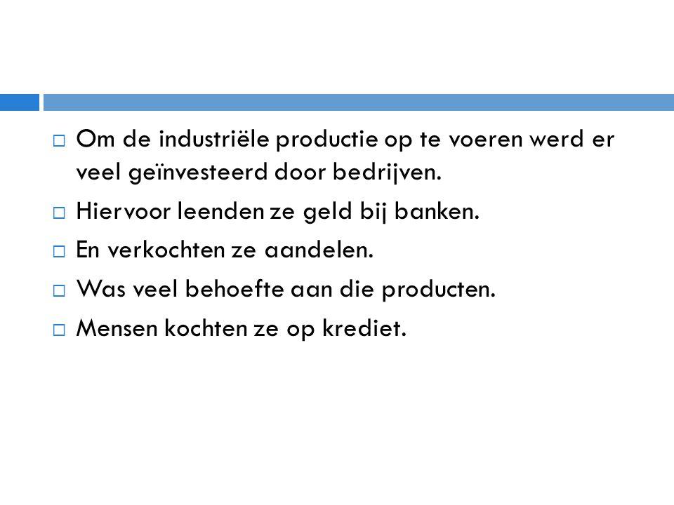 Om de industriële productie op te voeren werd er veel geïnvesteerd door bedrijven.