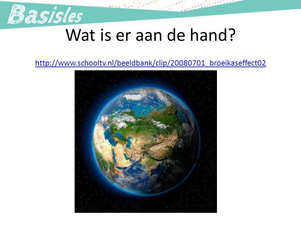 Wat is er aan de hand http://www.schooltv.nl/beeldbank/clip/20080701_broeikaseffect02.