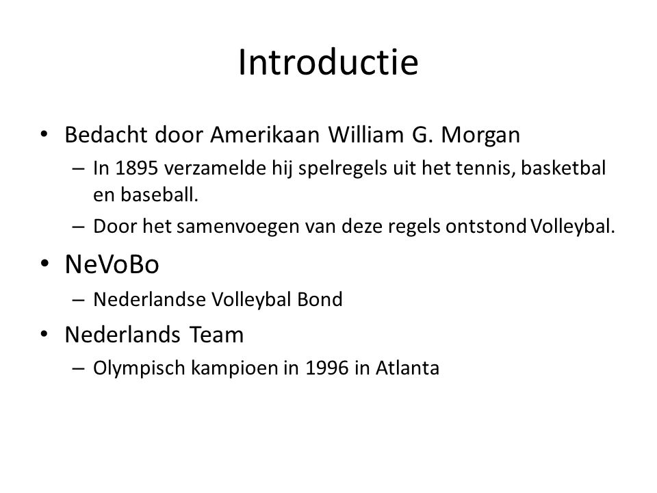 Introductie NeVoBo Bedacht door Amerikaan William G. Morgan