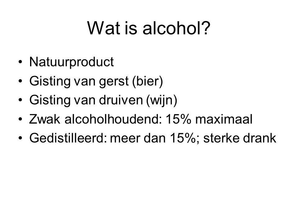 Wat is alcohol Natuurproduct Gisting van gerst (bier)