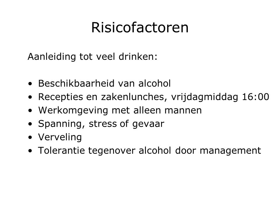 Risicofactoren Aanleiding tot veel drinken: