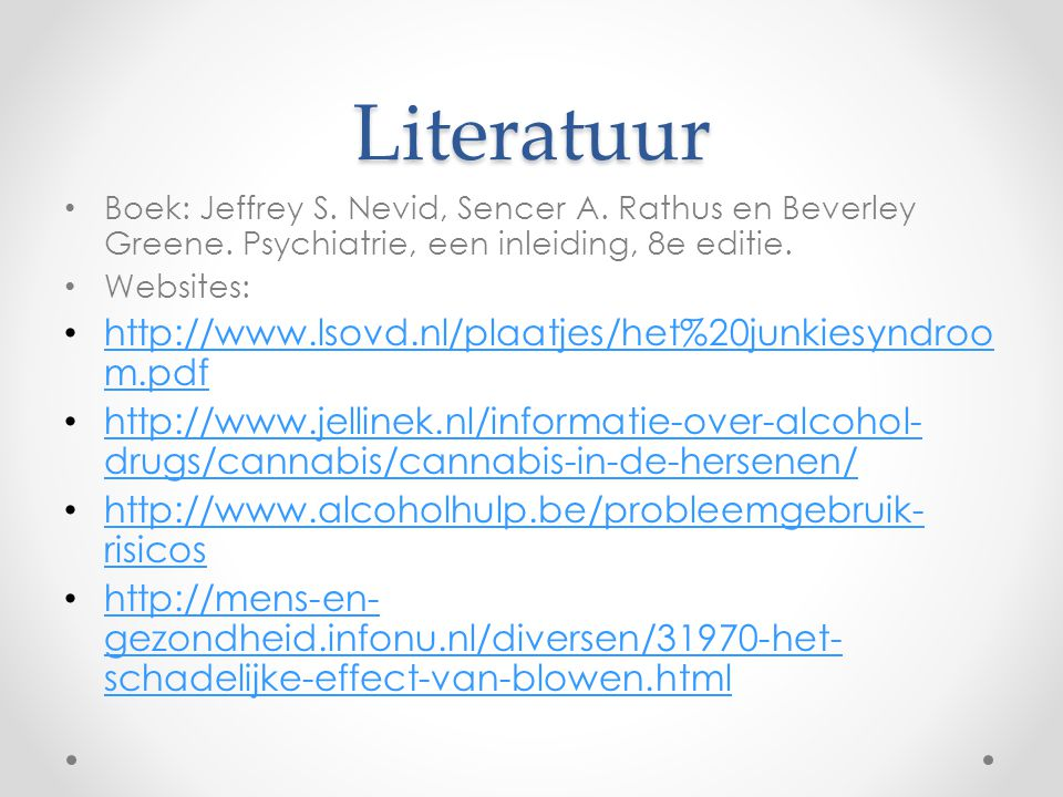 Literatuur http://www.lsovd.nl/plaatjes/het%20junkiesyndroom.pdf