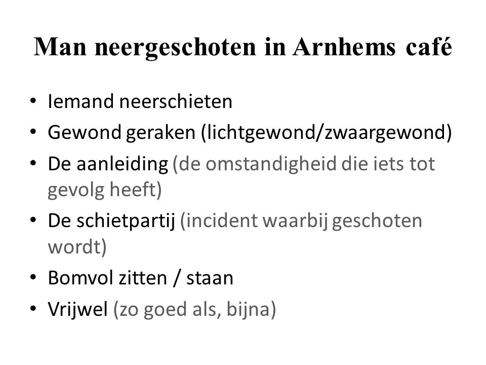 Man neergeschoten in Arnhems café