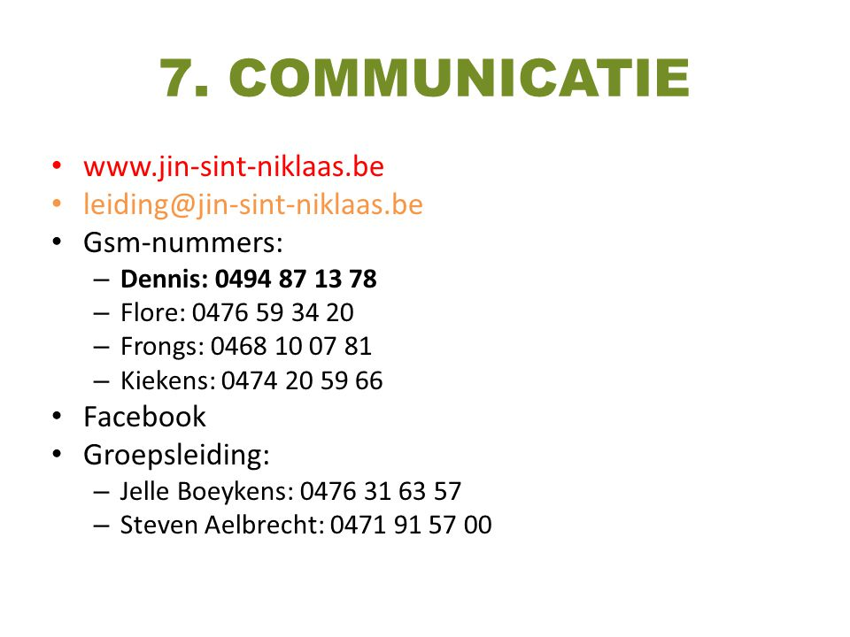 7. COMMUNICATIE www.jin-sint-niklaas.be leiding@jin-sint-niklaas.be