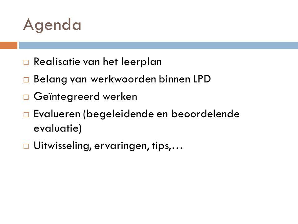 Agenda Realisatie van het leerplan Belang van werkwoorden binnen LPD