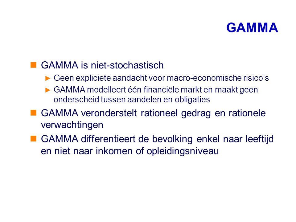 GAMMA GAMMA is niet-stochastisch