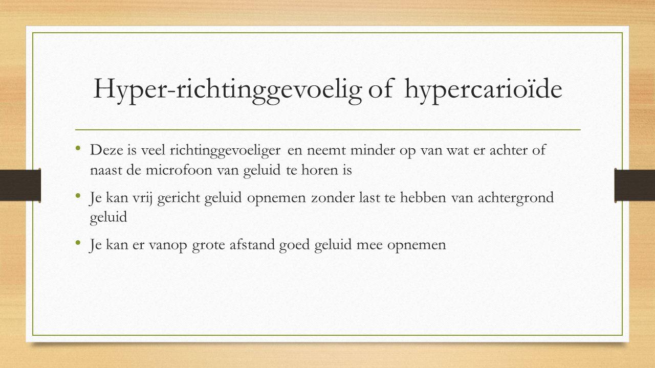 Hyper-richtinggevoelig of hypercarioïde