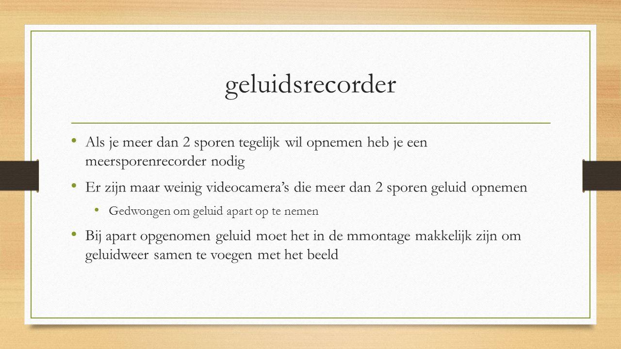 geluidsrecorder Als je meer dan 2 sporen tegelijk wil opnemen heb je een meersporenrecorder nodig.