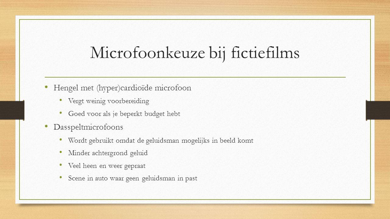 Microfoonkeuze bij fictiefilms