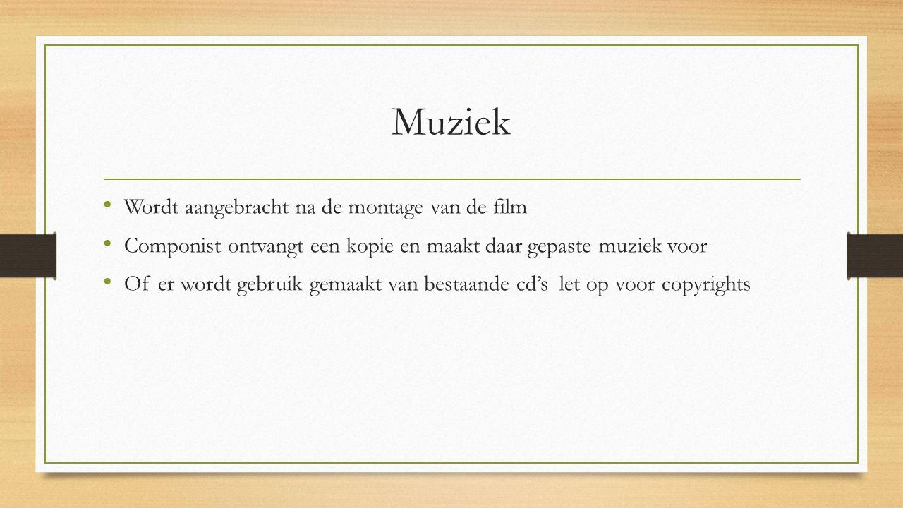Muziek Wordt aangebracht na de montage van de film
