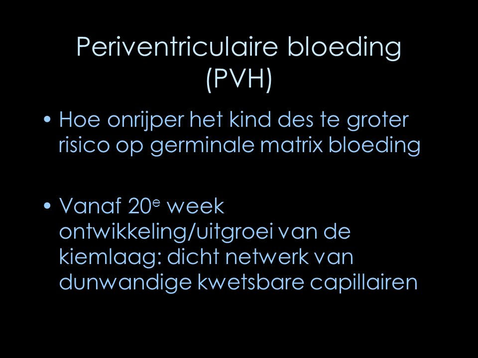 Periventriculaire bloeding (PVH)