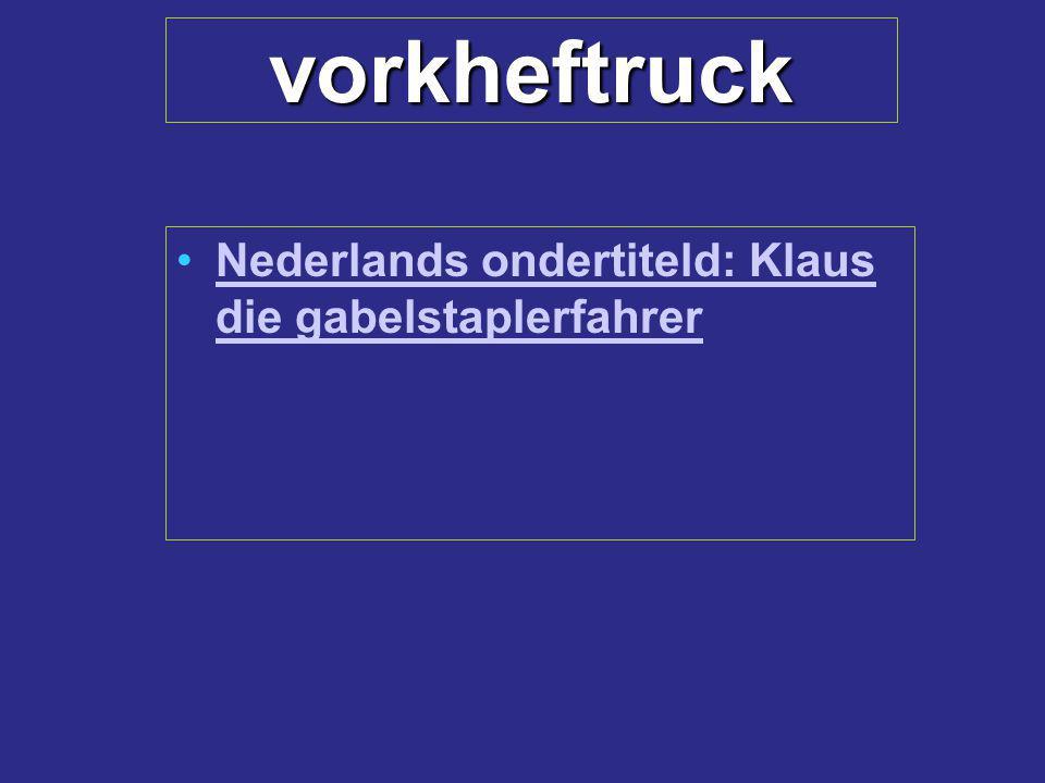 vorkheftruck Nederlands ondertiteld: Klaus die gabelstaplerfahrer