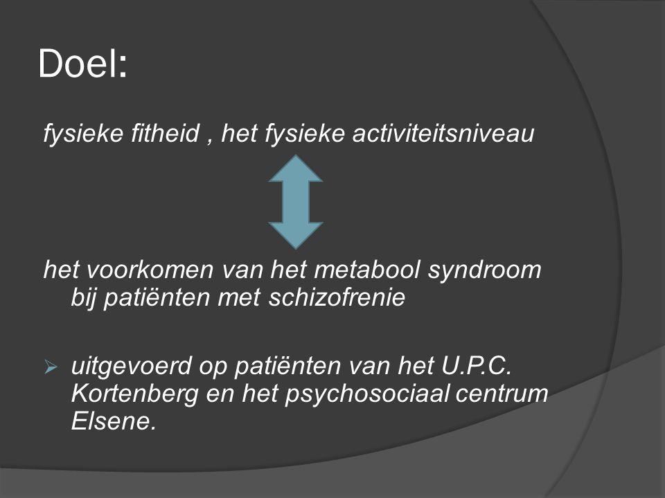 Doel: fysieke fitheid , het fysieke activiteitsniveau