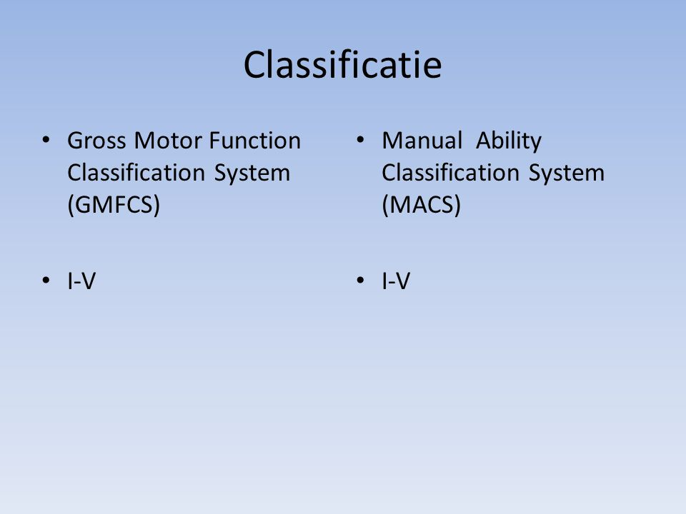 Classificatie Gross Motor Function Classification System (GMFCS) I-V