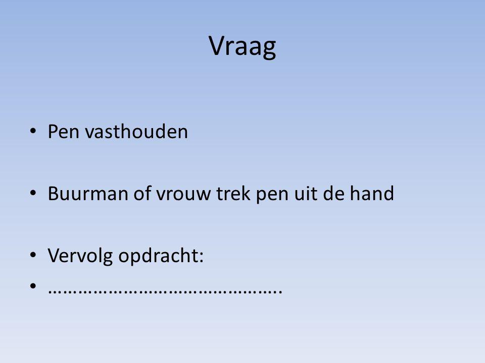 Vraag Pen vasthouden Buurman of vrouw trek pen uit de hand