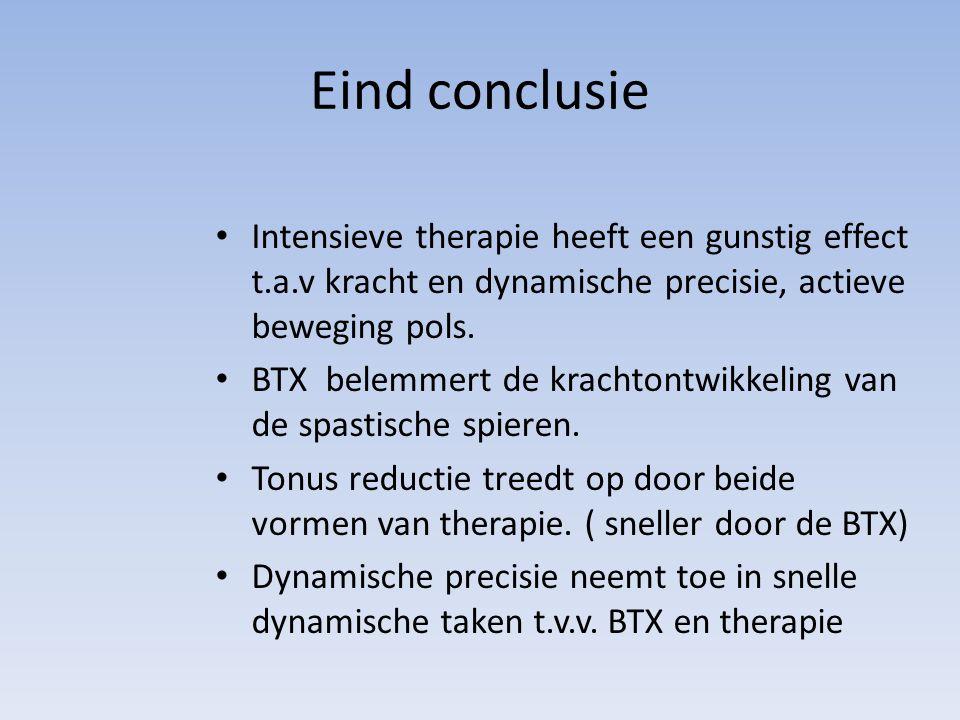 Eind conclusie Intensieve therapie heeft een gunstig effect t.a.v kracht en dynamische precisie, actieve beweging pols.