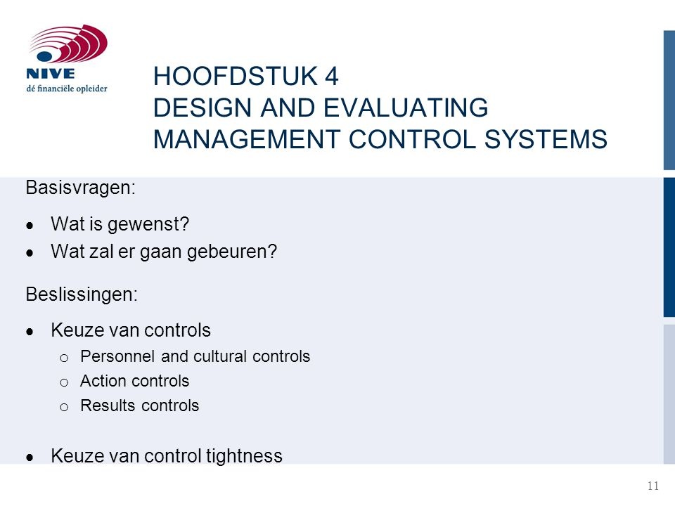 HOOFDSTUK 4 DESIGN AND EVALUATING MANAGEMENT CONTROL SYSTEMS