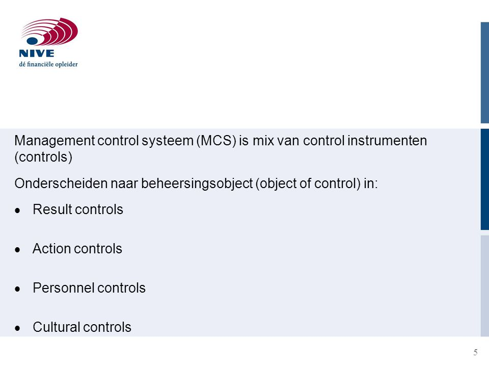 Management control systeem (MCS) is mix van control instrumenten (controls)