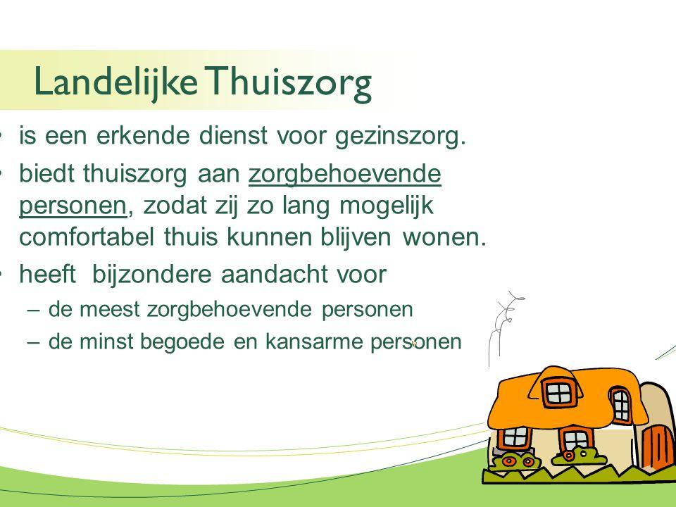 Landelijke Thuiszorg is een erkende dienst voor gezinszorg.