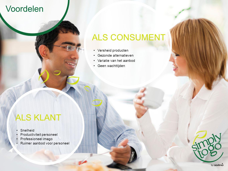 Voordelen ALS CONSUMENT ALS KLANT Versheid producten