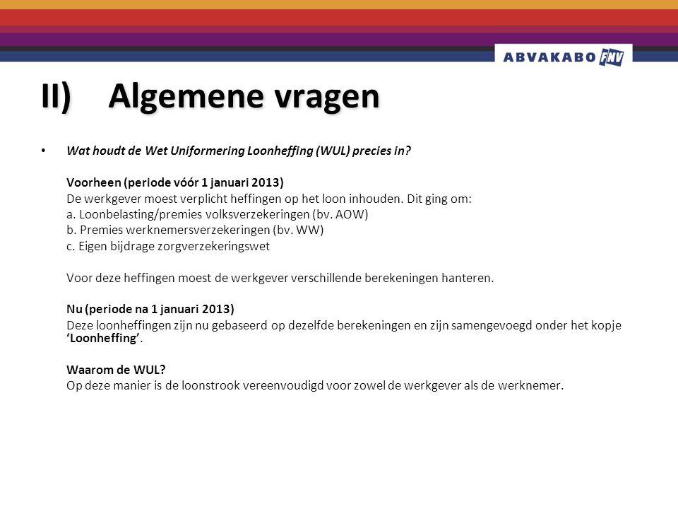 II) Algemene vragen Wat houdt de Wet Uniformering Loonheffing (WUL) precies in Voorheen (periode vóór 1 januari 2013)