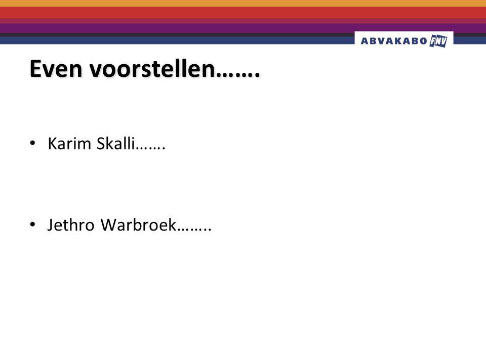 Even voorstellen……. Karim Skalli……. Jethro Warbroek……..