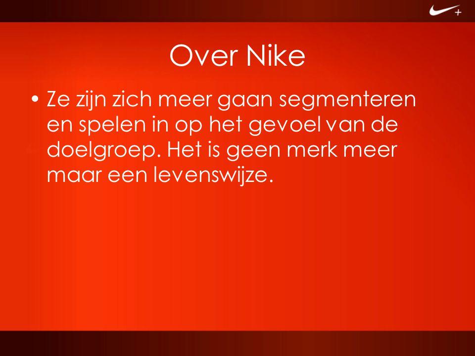 Over Nike Ze zijn zich meer gaan segmenteren en spelen in op het gevoel van de doelgroep.