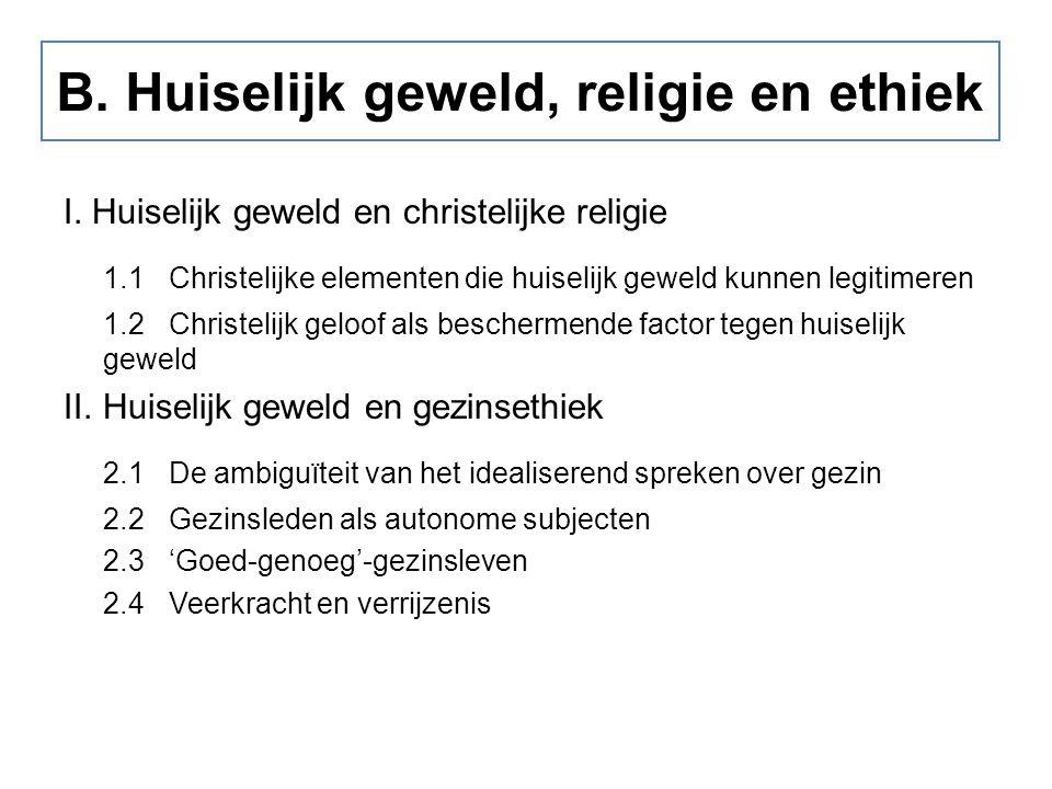B. Huiselijk geweld, religie en ethiek