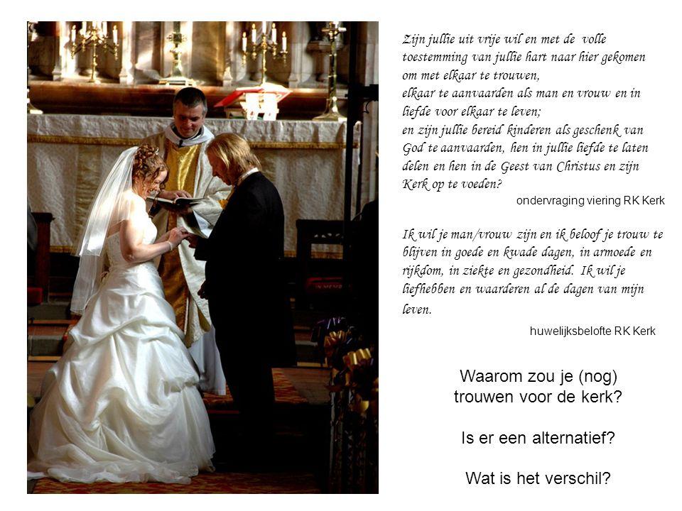 Waarom zou je (nog) trouwen voor de kerk