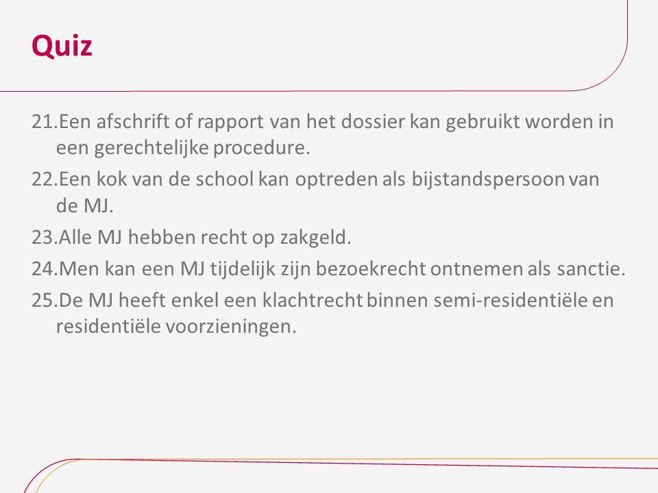 Quiz Een afschrift of rapport van het dossier kan gebruikt worden in een gerechtelijke procedure.