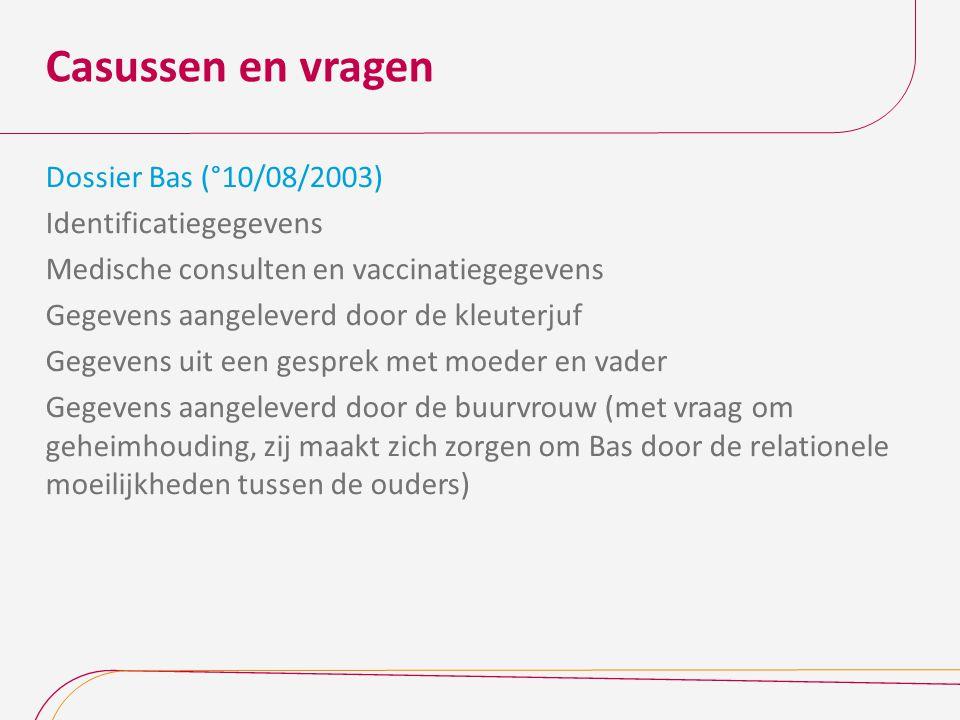 Casussen en vragen Dossier Bas (°10/08/2003) Identificatiegegevens