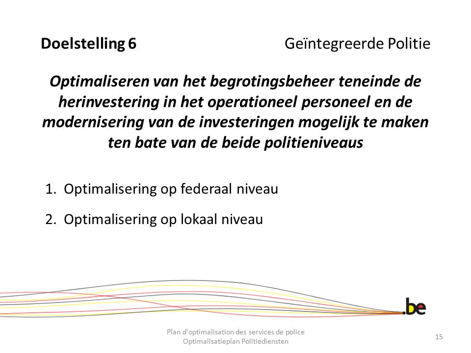 Optimalisering op federaal niveau Optimalisering op lokaal niveau