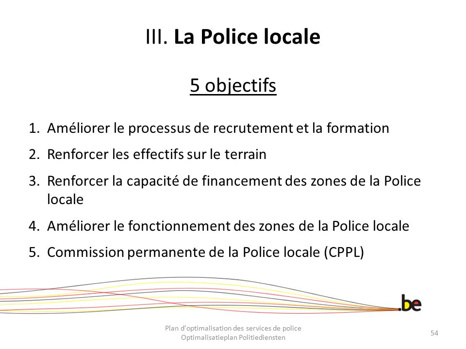 III. La Police locale 5 objectifs