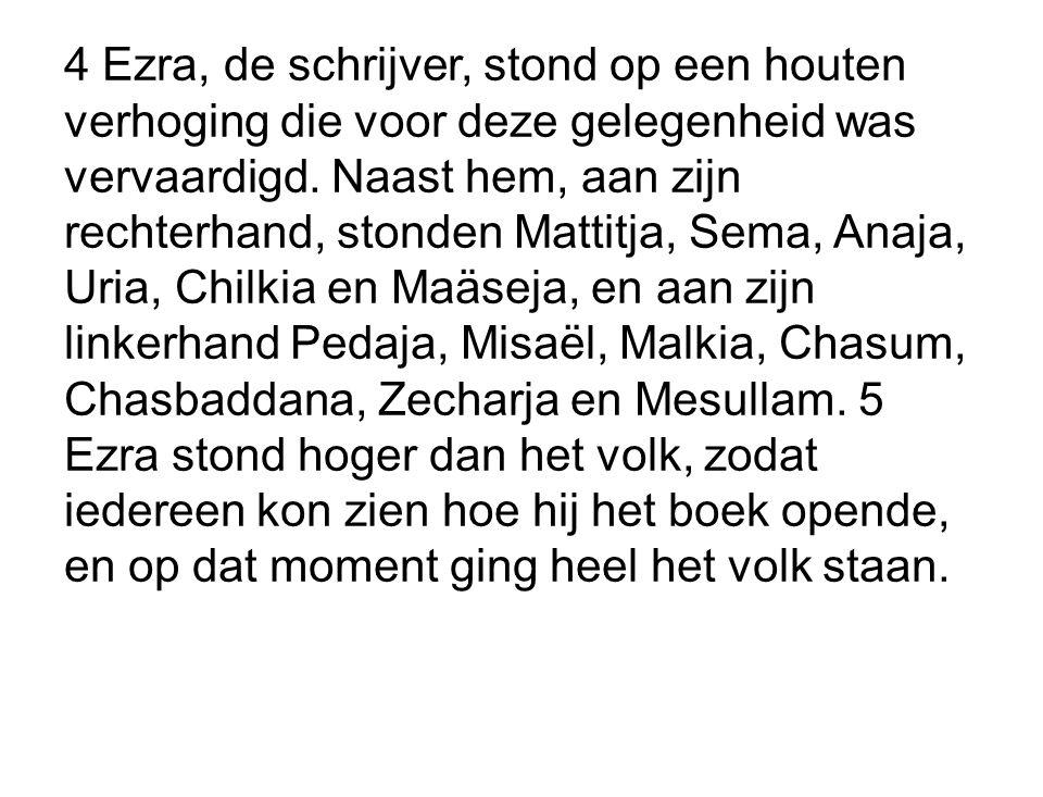 4 Ezra, de schrijver, stond op een houten verhoging die voor deze gelegenheid was vervaardigd.