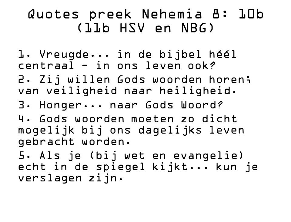 Quotes preek Nehemia 8: 10b (11b HSV en NBG)