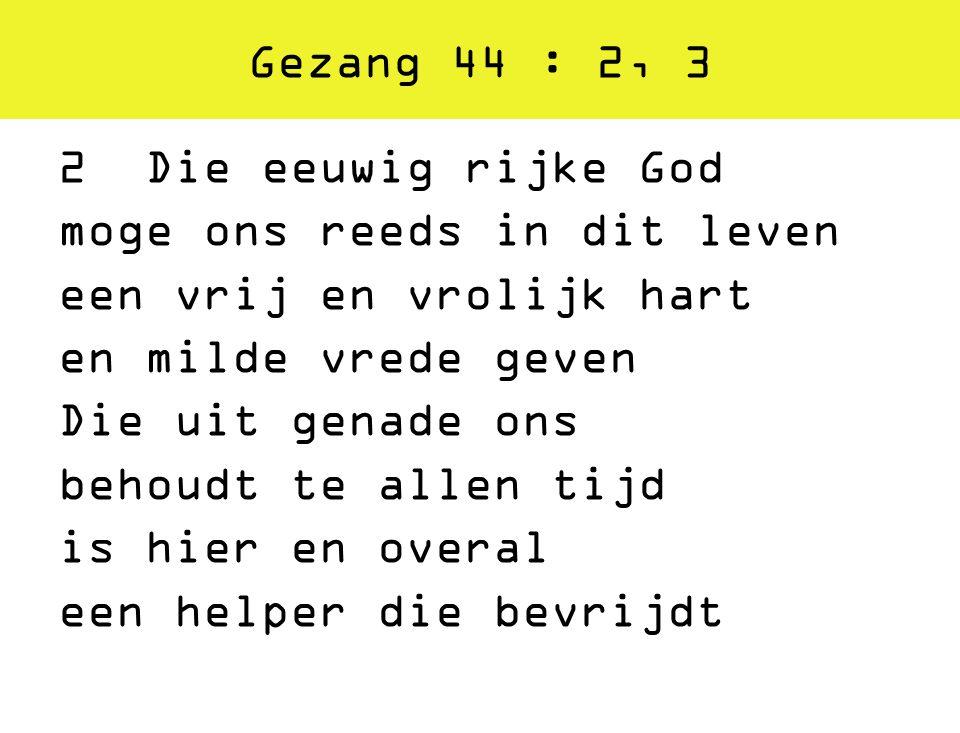 Gezang 44 : 2, 3