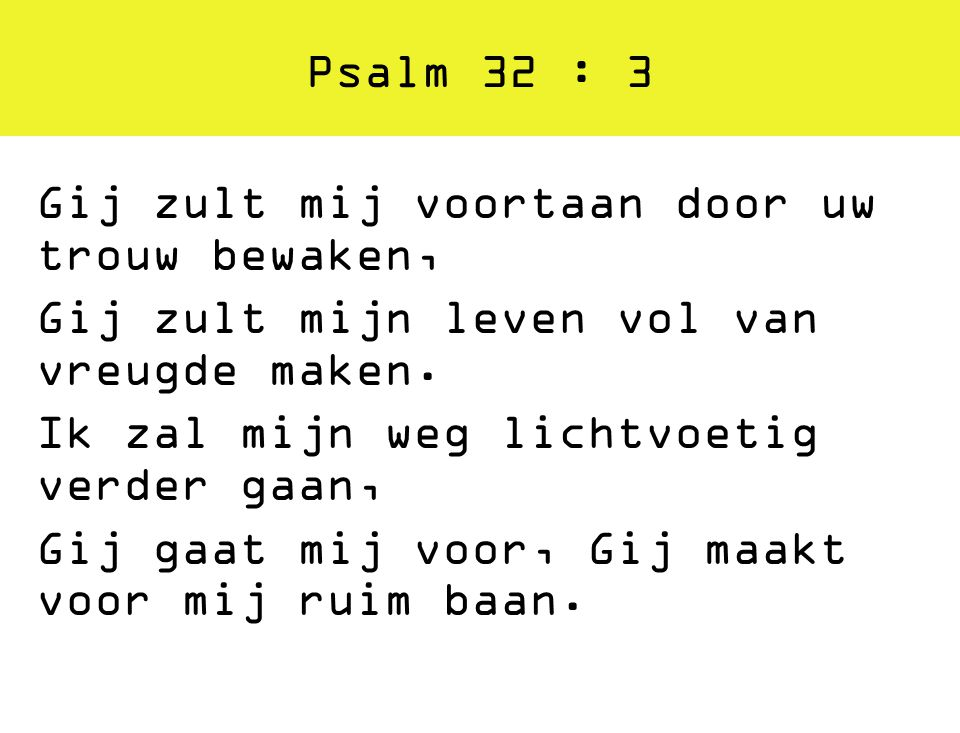 Psalm 32 : 3