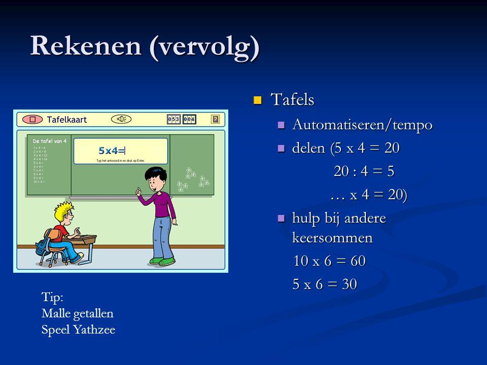 Rekenen (vervolg) Tafels Automatiseren/tempo delen (5 x 4 = 20