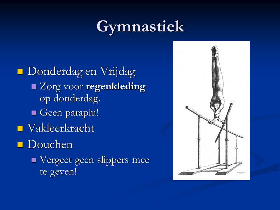 Gymnastiek Donderdag en Vrijdag Vakleerkracht Douchen