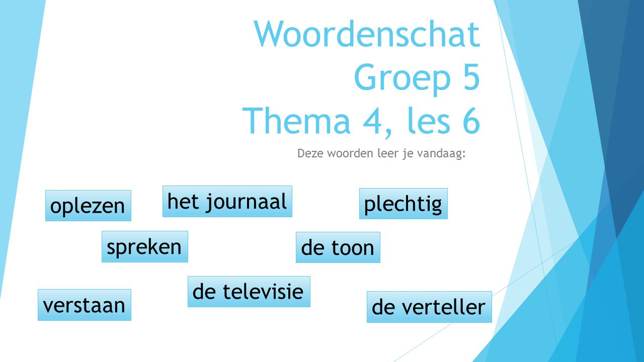Woordenschat Groep 5 Thema 4, les 6