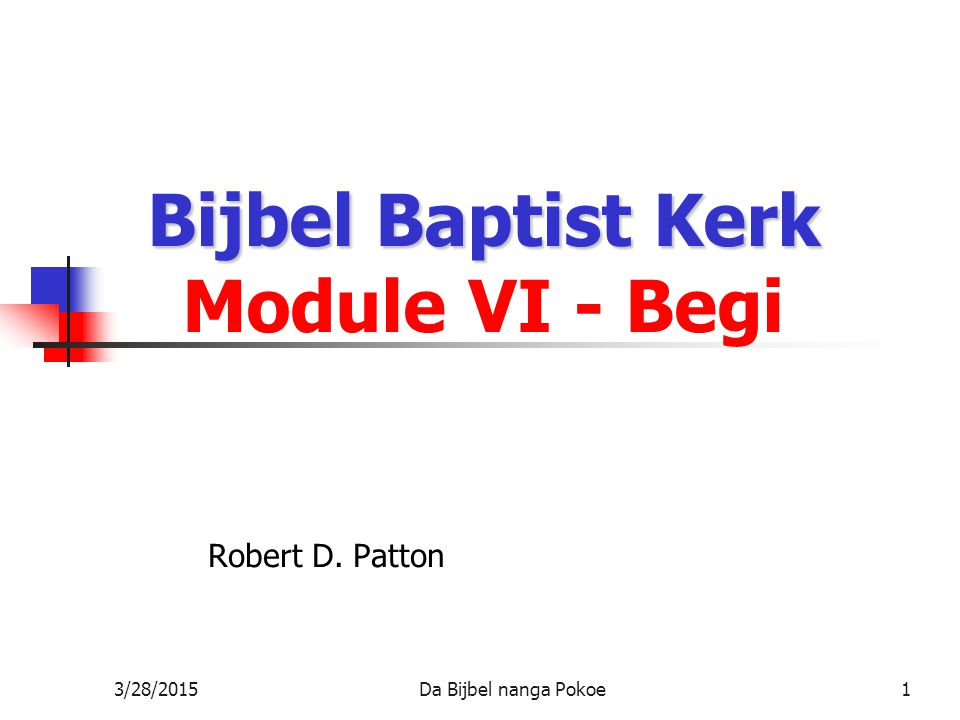 Bijbel Baptist Kerk Module VI - Begi