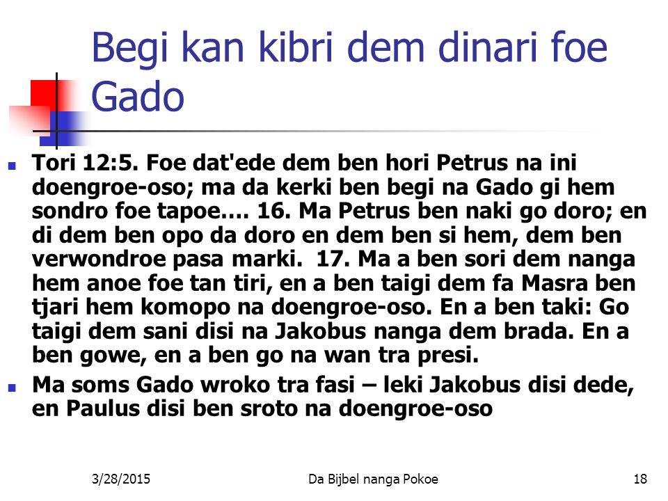 Begi kan kibri dem dinari foe Gado