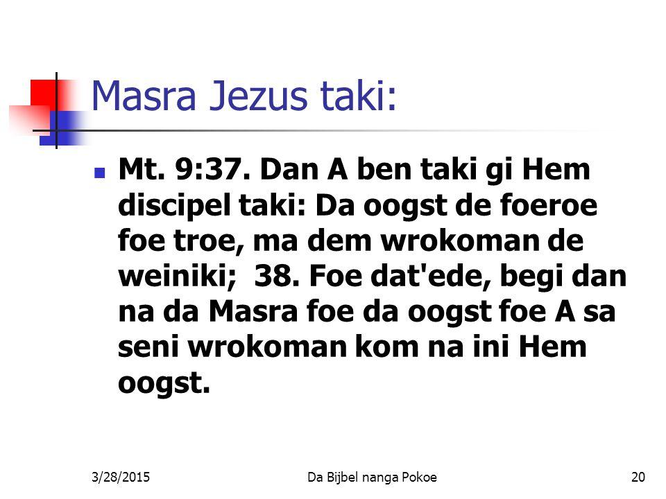 Masra Jezus taki:
