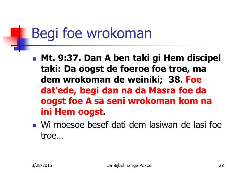 Begi foe wrokoman