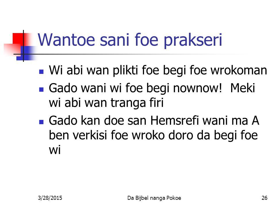 Wantoe sani foe prakseri