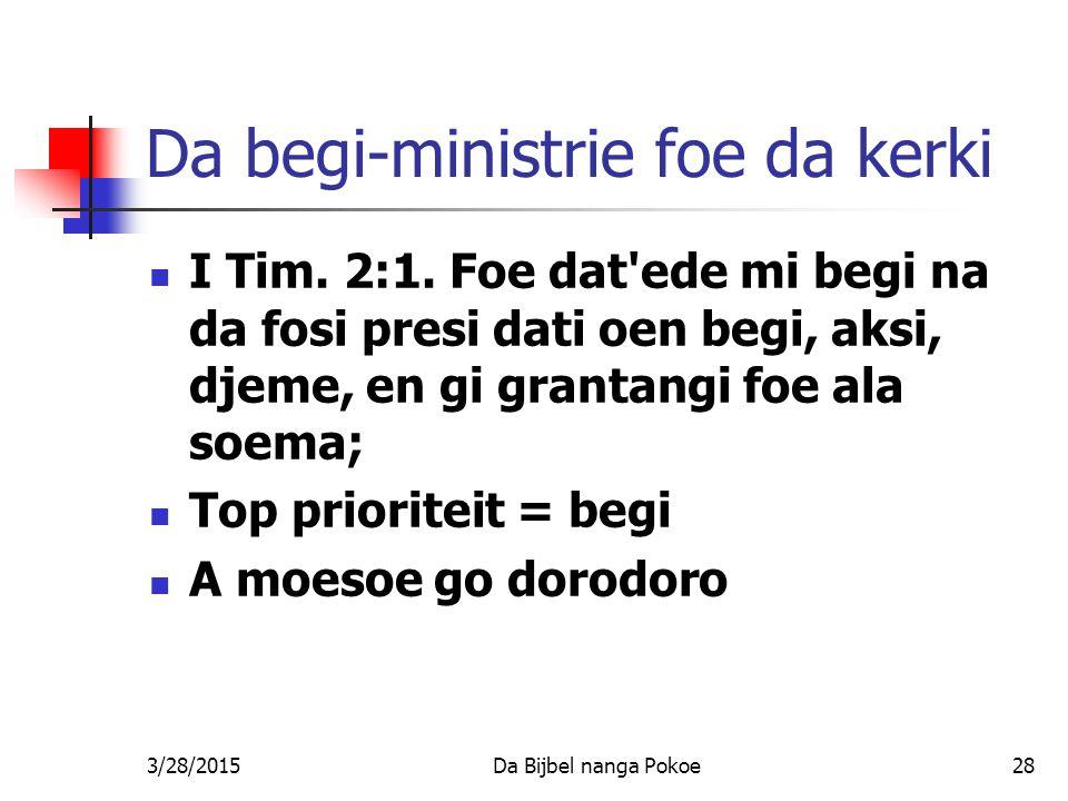 Da begi-ministrie foe da kerki