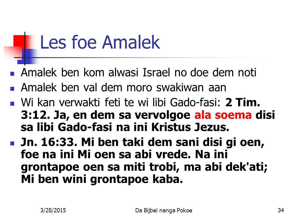 Les foe Amalek Amalek ben kom alwasi Israel no doe dem noti