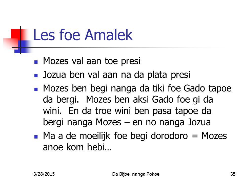Les foe Amalek Mozes val aan toe presi