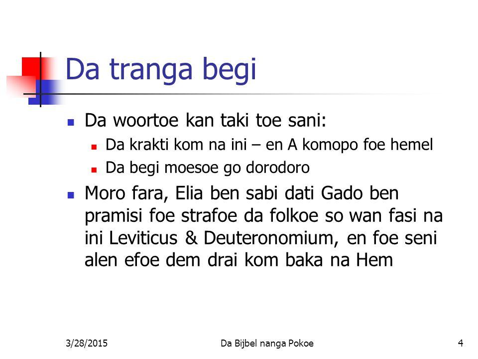 Da tranga begi Da woortoe kan taki toe sani: